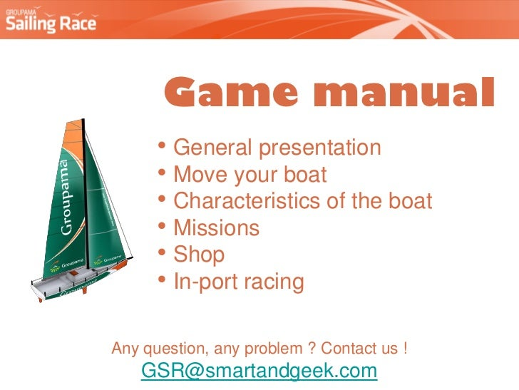 Game manual      • General presentation      • Move your boat      • Characteristics of the boat      • Missions      • Sh...