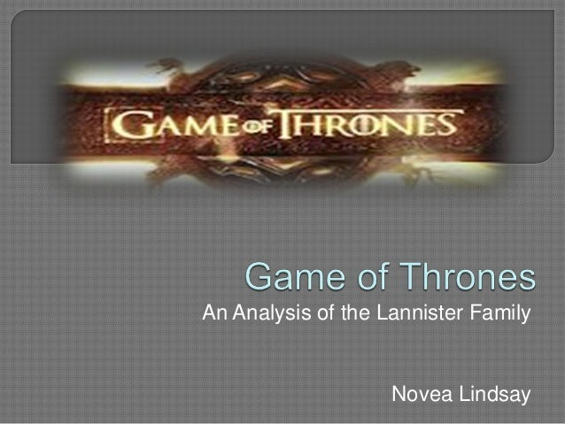An Analysis of the Lannister Family                    Novea Lindsay