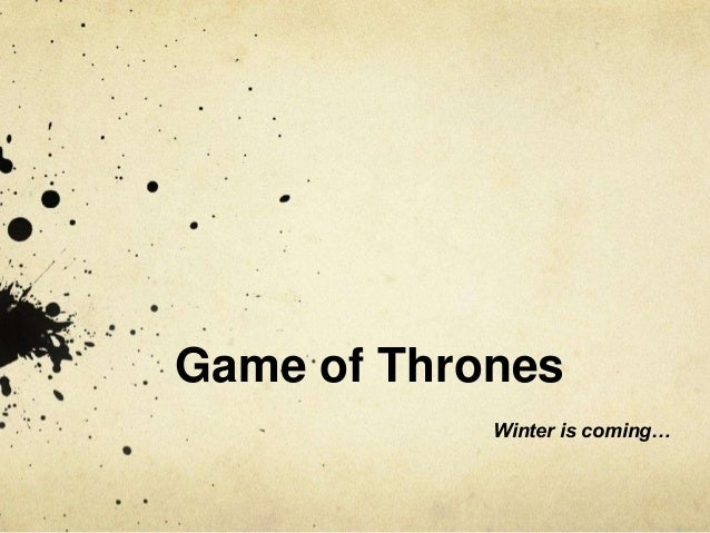 Game of Thrones Winter is coming…