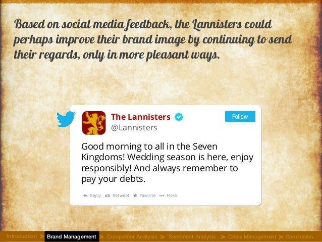 Based on social media feedback, the Lannisters could perhaps improve their brand image by continuing to send their regards...