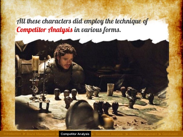 All these characters did employ the technique of Competitor Analysis in various forms. Introduction Brand Management Compe...