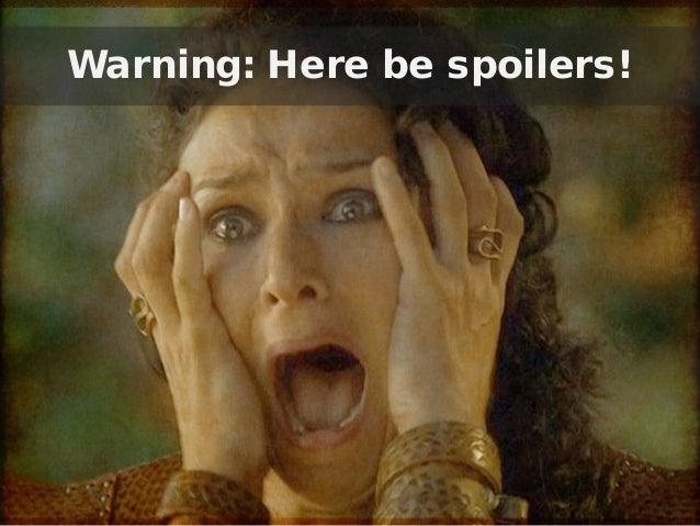 Warning: Here be spoilers!