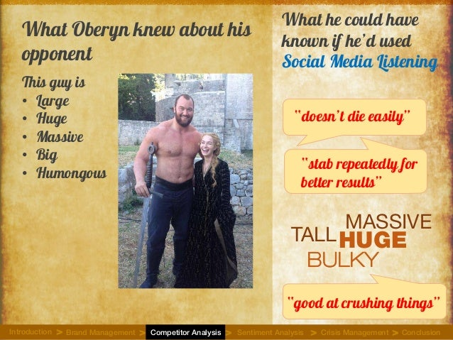 What Oberyn knew about his opponent This guy is • Large • Huge • Massive • Big • Humongous What he could have known if he'...