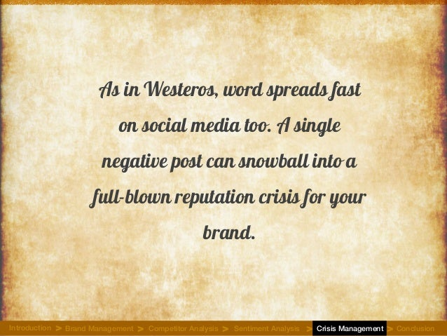 As in Westeros, word spreads fast on social media too. A single negative post can snowball into a full-blown reputation cr...