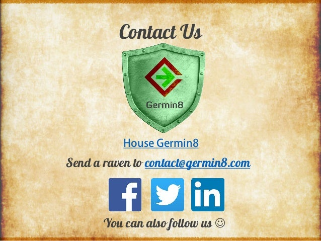 Contact Us Send a raven to contact@germin8.com House Germin8 You can also follow us 