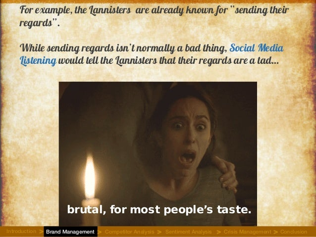 """For example, the Lannisters are already known for """"sending their regards"""". While sending regards isn't normally a bad thin..."""