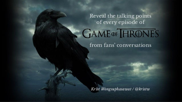 from fans' conversations Krist Wongsuphasawat / @kristw Reveal the talking points of every episode of