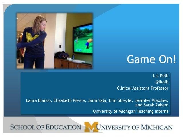 Game On!                                                                   Liz Kolb                                       ...