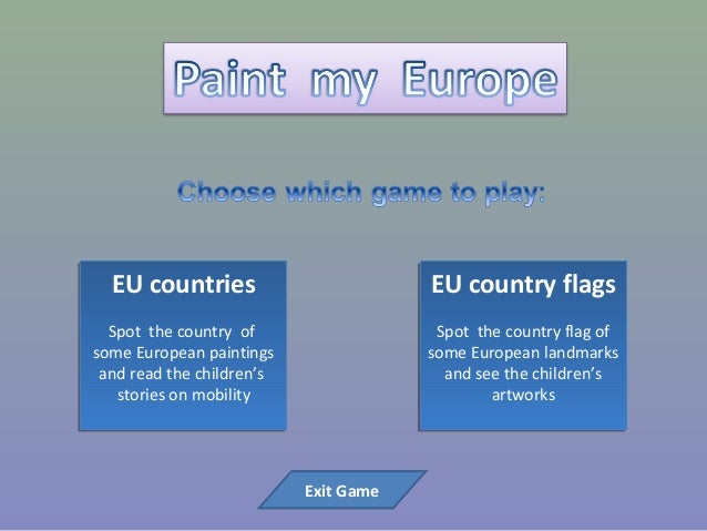 EU countries Spot the country of some European paintings and read the children's stories on mobility EU countries Spot the...