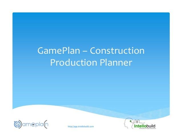 GamePlan– Construction ProductionPlanner http://app.intellobuild.com