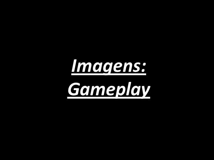 Imagens:Gameplay