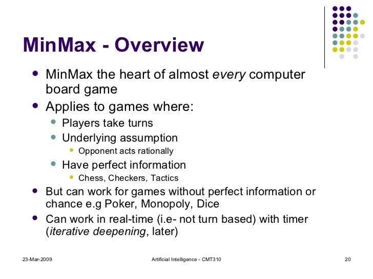 MinMax - Overview <ul><li>MinMax the heart of almost  every  computer board game  </li></ul><ul><li>Applies to games where...