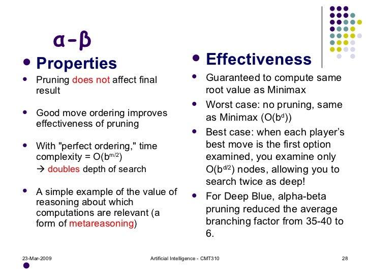 α-β <ul><li>Properties </li></ul><ul><li>Pruning  does not  affect final result </li></ul><ul><li>Good move ordering impro...