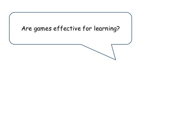 Are games effective for learning?