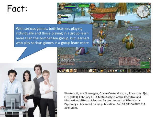 With serious games, both learners playing individually and those playing in a group learn more than the comparison group, ...