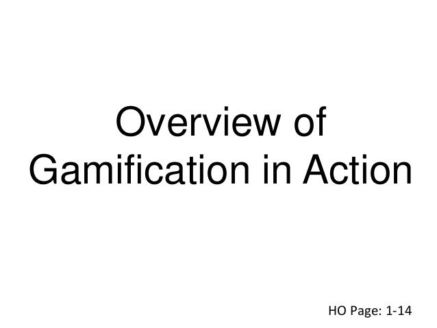 Overview of Gamification in Action HO Page: 1-14