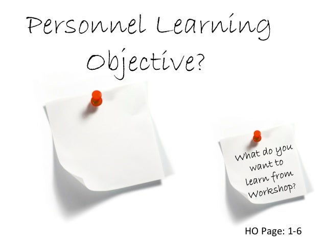 Personnel Learning Objective? HO Page: 1-6
