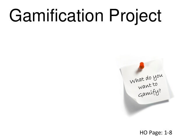 Gamification Project HO Page: 1-8