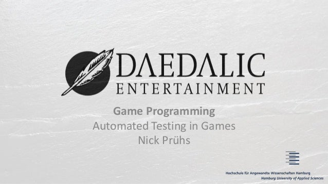 Game Programming Automated Testing in Games Nick Prühs