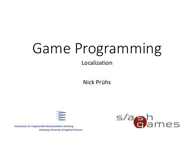Game Programming Localization Nick Prühs