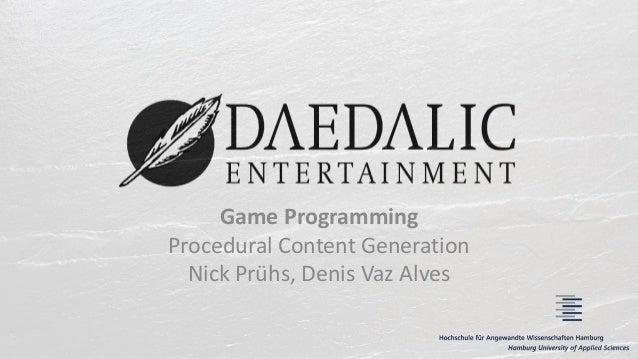 Game Programming Procedural Content Generation Nick Prühs, Denis Vaz Alves