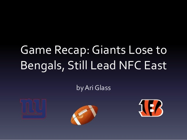 Game Recap: Giants Lose toBengals, Still Lead NFC East          by Ari Glass