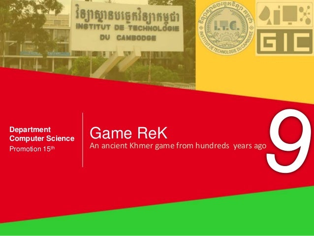 Game ReK An ancient Khmer game from hundreds years ago Department Computer Science Promotion 15th