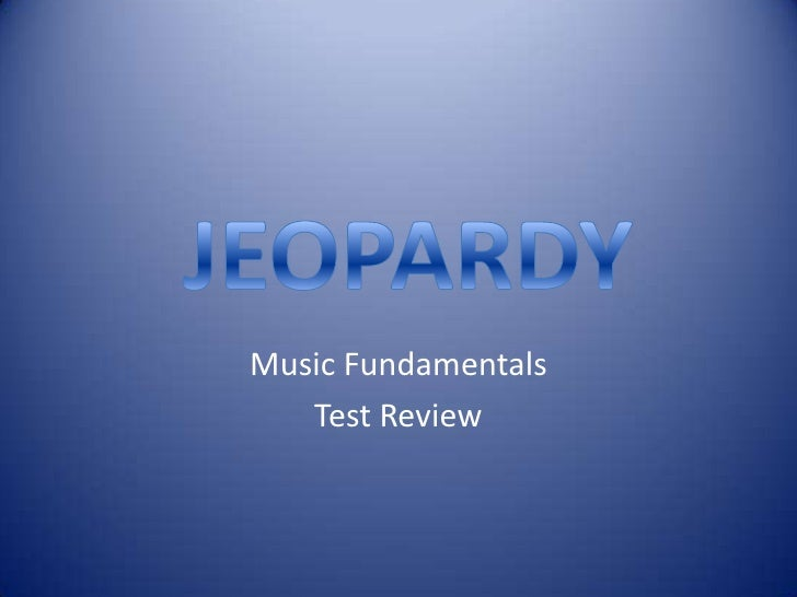 Music Fundamentals    Test Review