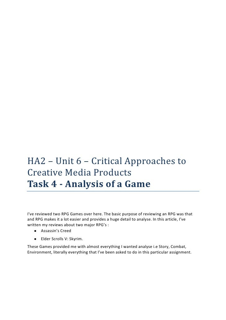 HA2 – Unit 6 – Critical Approaches toCreative Media ProductsTask 4 - Analysis of a GameI've reviewed two RPG Games over he...
