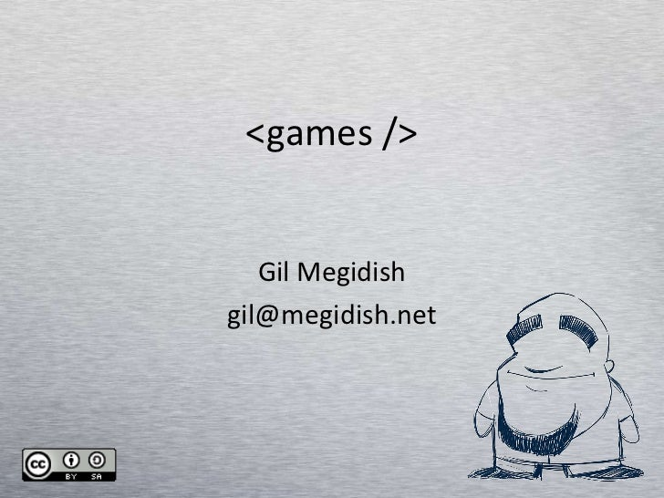 <games /> Gil Megidish [email_address]