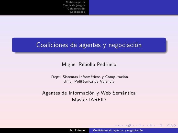 Middle-agents            Teoría de juegos               Colaboración                 Coaliciones     Coaliciones de agente...