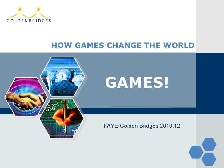 HOW GAMES CHANGE THE WORLD GAMES! FAYE Golden Bridges 2010.12