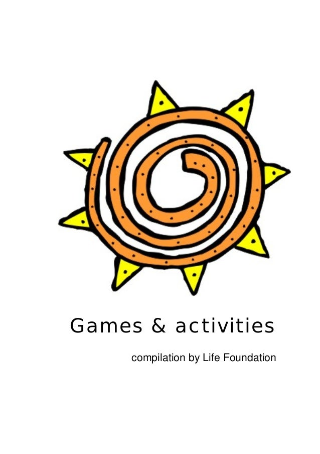 Games & activitiescompilation by Life Foundation