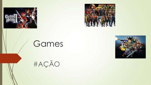 Games #AÇÃO