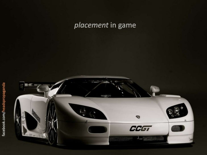placement in game<br />placement in game<br />facebook.com/headspropaganda<br />Placement in Games<br />