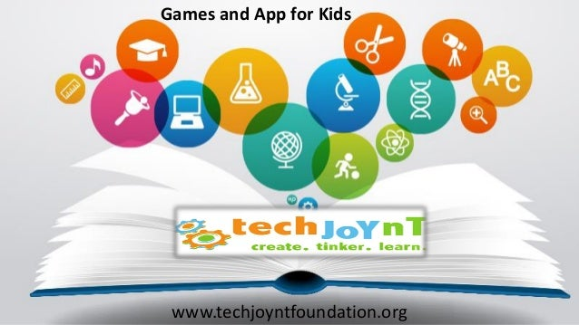 Games and App for Kids www.techjoyntfoundation.org