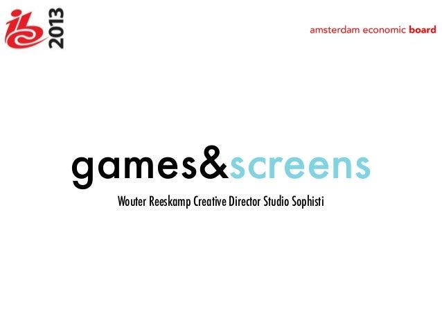 games&screens Wouter Reeskamp Creative Director Studio Sophisti