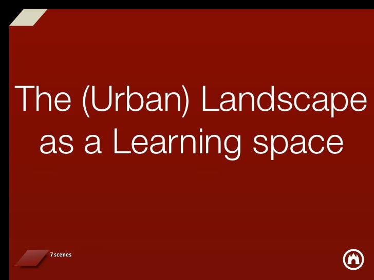 The (Urban) Landscape  as a Learning space