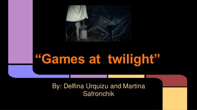 analysis of games at twilight Twilight study guide contains a biography of stephenie meyer, literature essays, quiz questions, major themes, characters, and a full summary and analysis of twilight about twilight twilight summary.