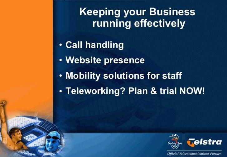 <ul><li>Call handling </li></ul><ul><li>Website presence </li></ul><ul><li>Mobility solutions for staff </li></ul><ul><li>...