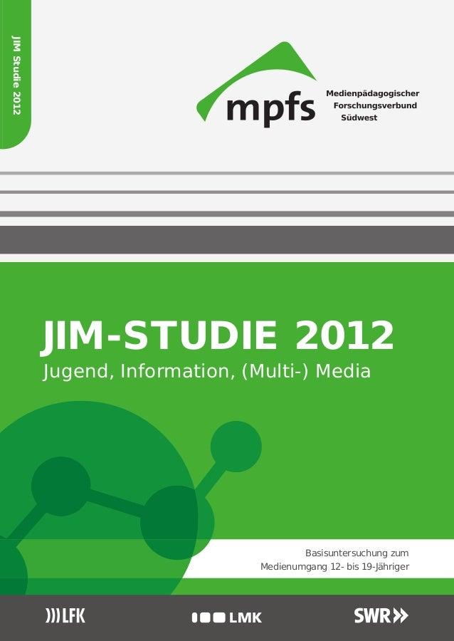 www.mpfs.de  JIM Studie 2012  JIM-STUDIE 2012 Jugend, Information, (Multi-) Media Medienpädagogischer Forschungsverbund Sü...