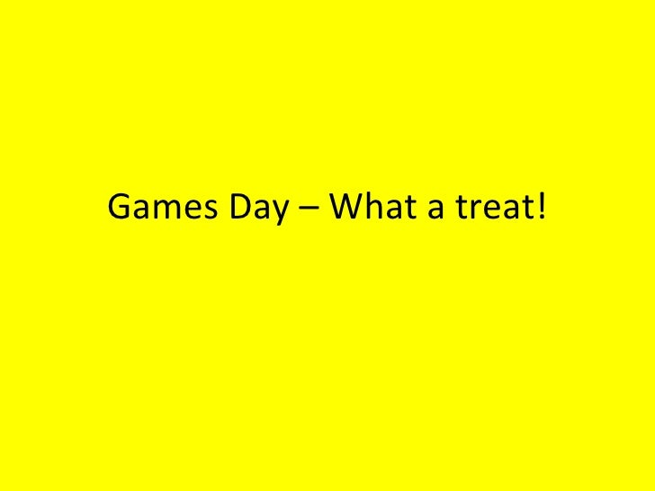 Games Day – What a treat!