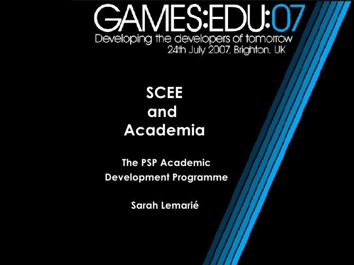 SCEE and  Academia The PSP Academic Development Programme Sarah Lemarié