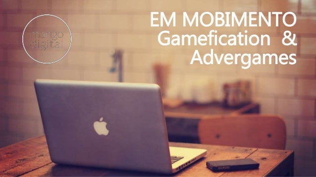 EM MOBIMENTO Gamefication & Advergames