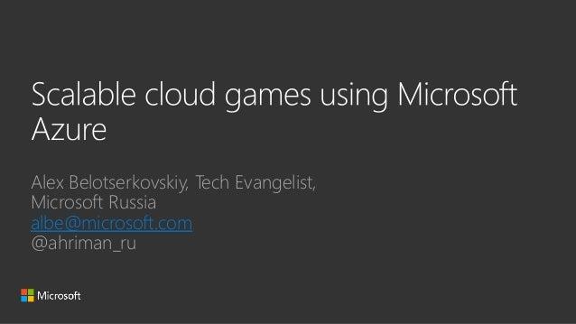 Alex Belotserkovskiy, Tech Evangelist, Microsoft Russia albe@microsoft.com @ahriman_ru