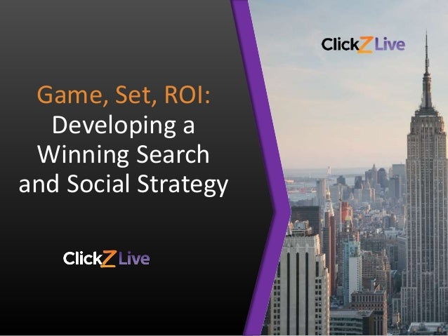 Game, Set, ROI: Developing a Winning Search and Social Strategy