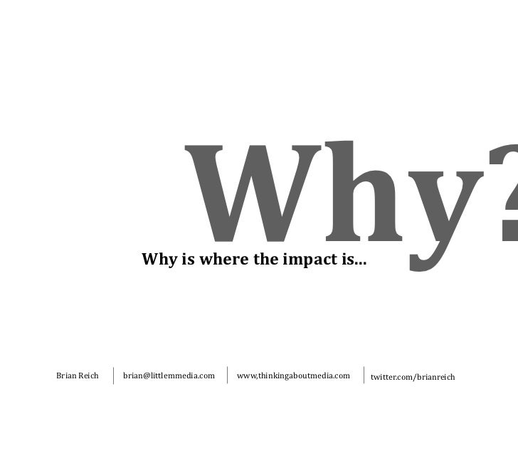 Why?                    Why