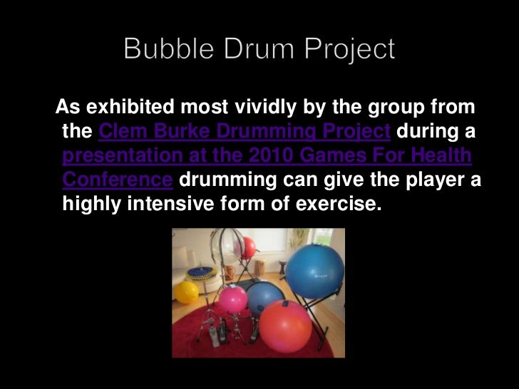 Bubble Drum Project<br />   As exhibited most vividly by the group from the Clem Burke Drumming Project during a presentat...