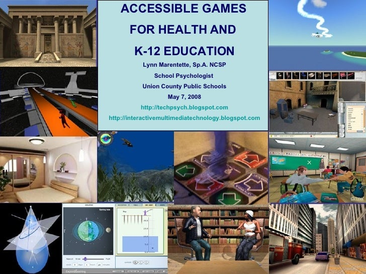 ACCESSIBLE GAMES  FOR HEALTH AND  K-12 EDUCATION Lynn Marentette, Sp.A. NCSP School Psychologist  Union County Public Scho...