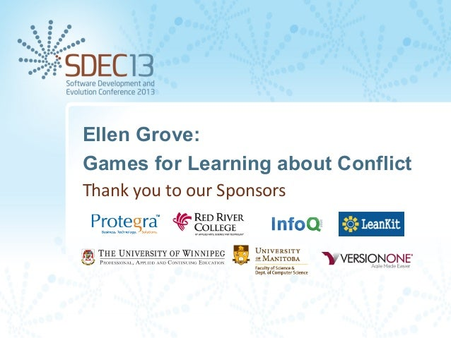 Ellen Grove: Games for Learning about Conflict Thank	   you	   to	   our	   Sponsors